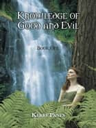 Knowledge of Good and Evil ebook by Kerry Panes