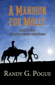 A Mansion for Molly ebook by Randy G. Pogue