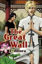 The Great Wall ebook by Z. Allora