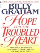 Hope for the Troubled Heart ebook by Billy Graham