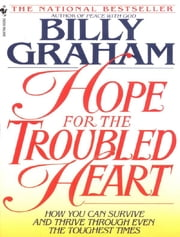 Hope for the Troubled Heart - Finding God in the Midst of Pain ebook by Billy Graham