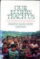 Our Elders Teach Us - Maya-Kaqchikel Historical Perspectives ebook by Allan Burns, David Carey