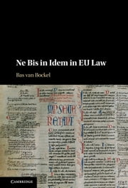 Ne Bis in Idem in EU Law ebook by Kobo.Web.Store.Products.Fields.ContributorFieldViewModel