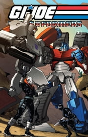 G.I. Joe/Transformers Vol. 2 ebook by Blaylock, Josh; Jolley, Dan; Miller, Mike S.; Su, E.J.; Seeley, Tim; Santalucia, Emiliano; Guidi, Guido