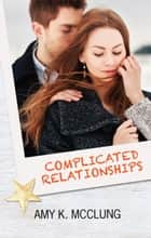 Complicated Relationships - The Southern Devotion, #3 ebook by Amy K. McClung