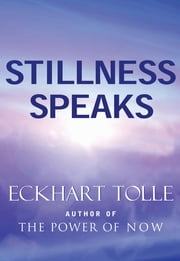 Stillness Speaks ebook by Eckhart Tolle