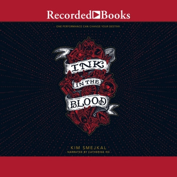 Ink in the Blood audiobook by Kim Smejkal
