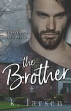 The Brother ebook by K Larsen