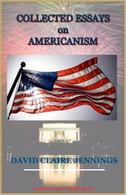 Collected Essays On Americanism ebook by David Claire Jennings