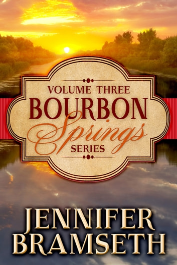 Bourbon Springs Box Set: Volume III, Books 7-9 ebook by Jennifer Bramseth