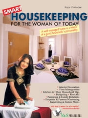 Smart Housekeeping - A well managed home is a  mirror of a good housewife's personality ebook by Rupa Chatterjee
