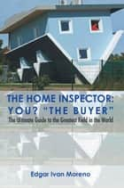 The Home Inspector ebook by Edgar Ivan Moreno