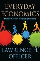 Everyday Economics ebook by Lawrence H. Officer