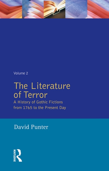 The Literature of Terror: Volume 2 - The Modern Gothic eBook by David Punter