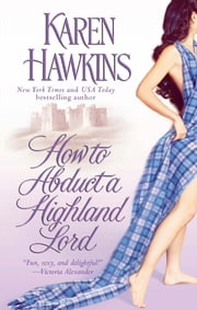 How to Abduct a Highland Lord ebook by Karen Hawkins