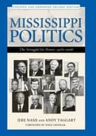 Mississippi Politics ebook by Jere Nash,Andy Taggart,John Grisham