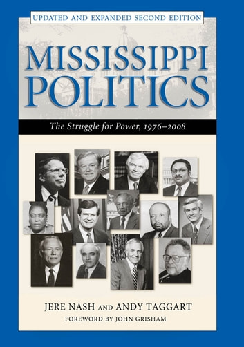 Mississippi Politics - The Struggle for Power, 1976-2008, Second Edition ebook by Jere Nash,Andy Taggart