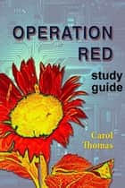 Operation Red: study guide ebook by Carol Thomas