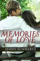 Memories Of Love (novella) (Novella) ebook by Jenny Schwartz