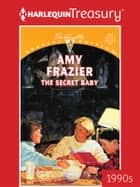 The Secret Baby ebook by Amy Frazier
