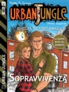 Urban Jungle: Sopravvivenza ebook by Matteo Di Gregorio
