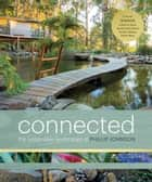 Connected - Phillip Johnson's Sustainable Landscapes ebook by Phillip Johnson