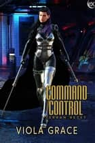 Command Control ebook by Viola Grace