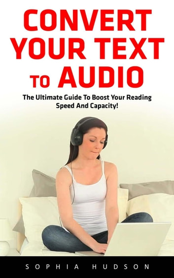 Convert Your Text To Audio ebook by Sophia Hudson