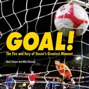 Goal! - The Fire and Fury of Soccer's Greatest Moment ebook by Mike Kennedy, Mark Stewart