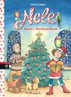 Nele feiert Weihnachten ebook by Usch Luhn,Franziska Harvey