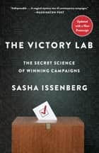 The Victory Lab ebook by Sasha Issenberg