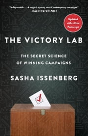 The Victory Lab - The Secret Science of Winning Campaigns ebook by Sasha Issenberg