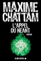 L'Appel du néant ebook by Maxime Chattam
