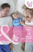 The Baby Project / Second Chance Baby: The Baby Project (Babies in the Boardroom, Book 1) / Second Chance Baby (Babies in the Boardroom, Book 2) (Mills & Boon Cherish) ebook by Susan Meier