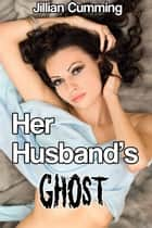 Her Husband's Ghost ebook by Jillian Cumming