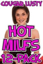Hot Milfs 12-Pack eBook by Cougar Lusty