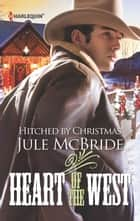 Hitched By Christmas ebook by Jule McBride