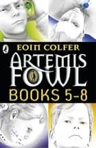 Artemis Fowl: Books 5-8 ebook by