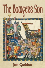 The Bowyers Son ebook by Jim Godden