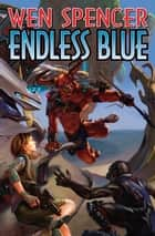 Endless Blue ebook by Wen Spencer