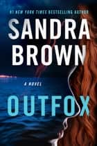 Outfox e-bok by Sandra Brown