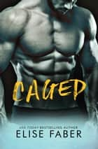 Caged ebook by Elise Faber