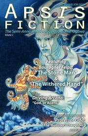 Apsis Fiction Volume 2, Issue 2: Perihelion 2014 - The Semi-Annual Anthology of Goldeen Ogawa ebook by Goldeen Ogawa