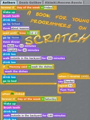 A Book For Young Programmers On Scratch. ebook by Denis Golikov