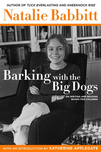 Barking With The Big Dogs Ebook By Natalie Babbitt 9780374310417