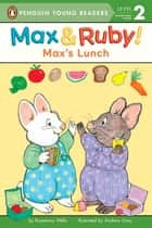 Max's Lunch ebook by Rosemary Wells, Andrew Grey