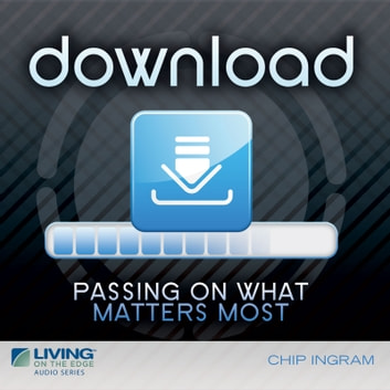 Download - Passing on What Matters Most audiobook by Chip Ingram