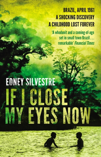 If I Close My Eyes Now ebook by Edney Silvestre