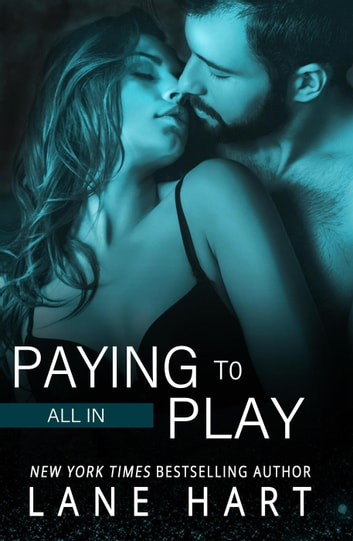 All In: Paying to Play - Gambling With Love, #6 ebook by Lane Hart