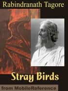 Stray Birds (Mobi Classics) ebook by Rabindranath Tagore